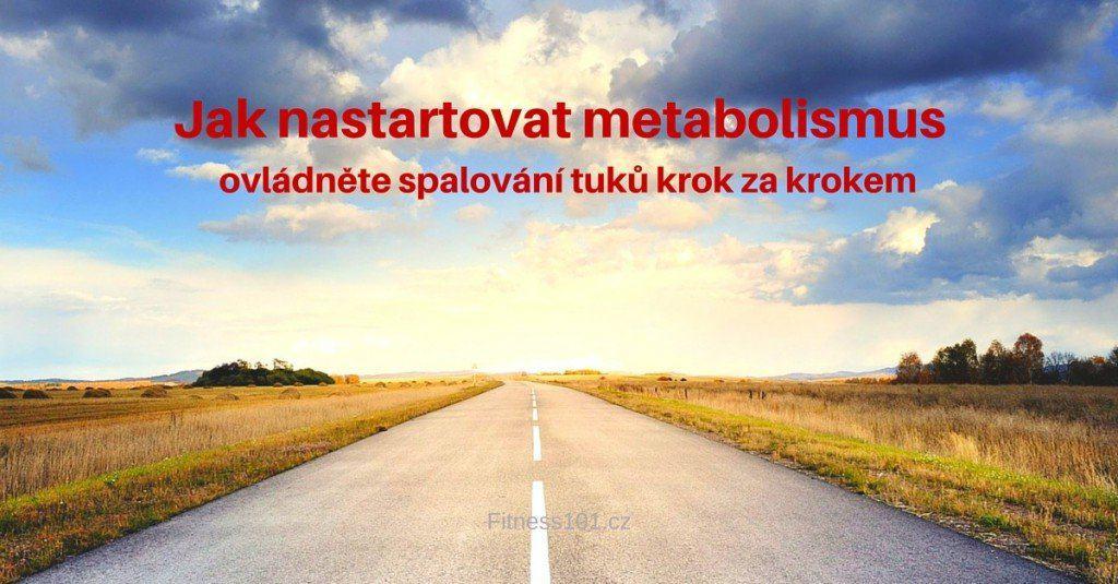 Jak nastartovat metabolismus - ovládněte metabolismus